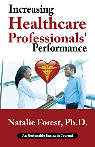 Increasing Healthcare Professionals' Performance: In Increasing an Employee's Performance, Carrots Are Better Than Sticks