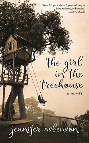 The Girl in the Treehouse: A Memoir