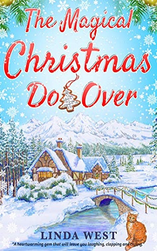 The Magical Christmas Do Over: A Heartwarming Second Chance Romance Novel That Will Leave You Laughing, Crying and Clapping