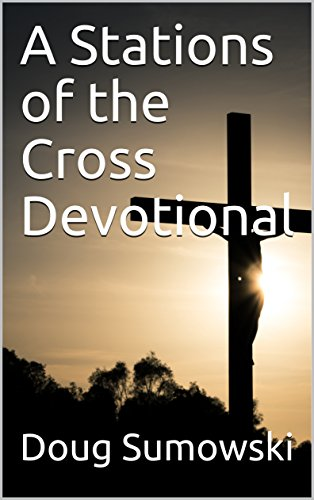 A Stations of the Cross Devotional