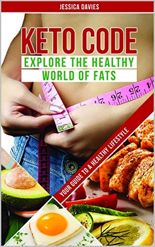 Keto Code: Explore the Healthy World of Fats